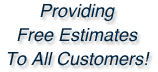 Free Estimates to all Customers